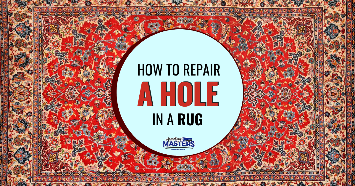 How to Repair A Hole in A Rug